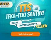 TTS - Teka Teki Santuy Edisi Antonim Kata