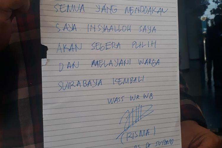 Wali Kota Surabaya Tri Rismaharini menuliskan ucapan terimakasih lewat tulisan yang ditujukan kepada seluruh masyarakat yang turut mendoakan kesembuhannya. Risma saat ini masih terbaring di ruang ICU RSUD Dr Soetomo, Surabaya, Jawa Timur, namun kondisinya telah membaik.