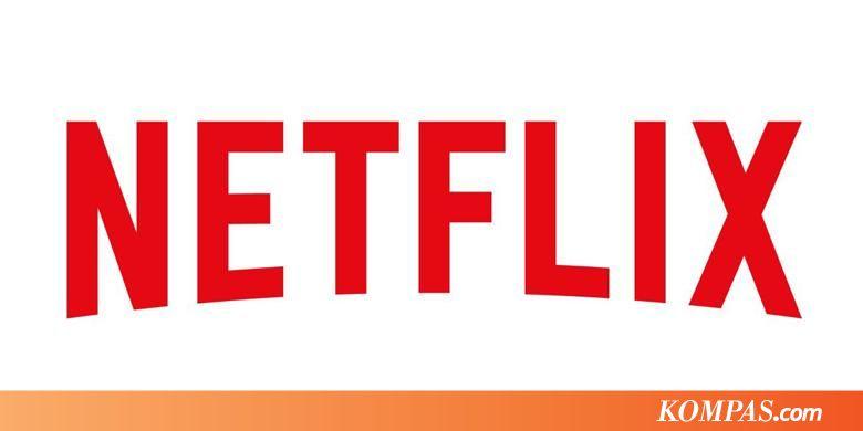 Cara Daftar dan Menggunakan Netflix di Indonesia Halaman all