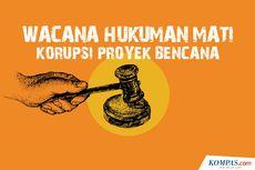 INFOGRAFIK: Wacana Hukuman Mati dalam Korupsi di Proyek Bencana