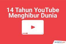 INFOGRAFIK: 14 Tahun YouTube Hadir dan Menghibur Dunia