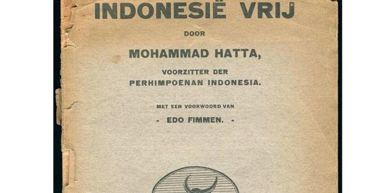 Pledoi berdurasi 3 jam disusun dan dibacakan Bung Hatta di Belanda pada waktu masih berusia 26 tahun! Eropa terpukau, tanah air tersentak, dan orang Indonesia mulai bergerak.