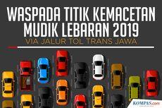 INFOGRAFIK: Waspadai Titik Kemacetan Mudik Lebaran di Tol Trans-Jawa