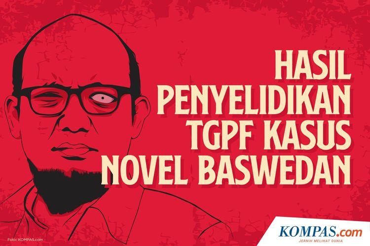 INFOGRAFIK: Hasil Penyelidikan TGPF Kasus Novel Baswedan