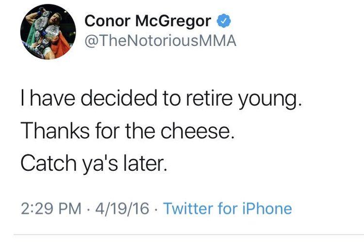 Cuitan Conor McGregor saat menyatakan ingin pensiun muda dari MMA pada April 2016.