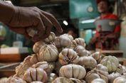 Harga Terus Naik, Pemerintah Harus Evaluasi Impor Bawang Putih