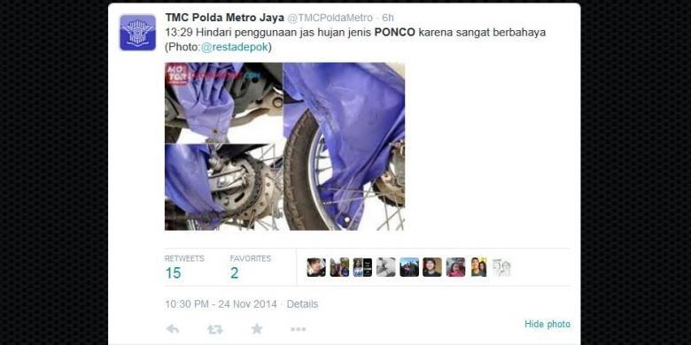 Imbauan dari kepolisian bagi pengendara sepeda motor untuk tidak memakai jas hujan jenis ponco, seperti dikutip dari akun Twitter @TMCPoldaMetro pada Selasa (25/11/2014).