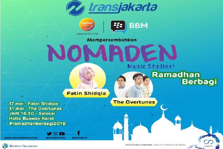 Jadwal program NOMADEN Music Shelter Ramdhan Berbagi yang diselenggarakan Radio Motion bekerja sama dengan PT TransJakarta dan aplikasi BBM.