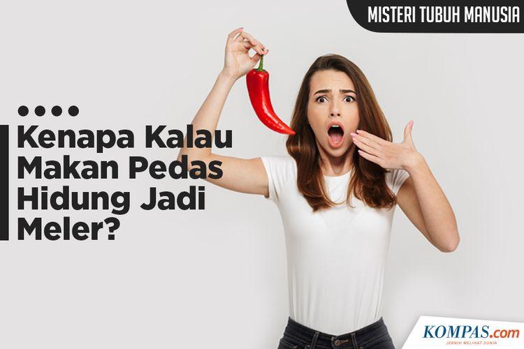 Kenapa kalau Makan Pedas Hidung Jadi Meler?