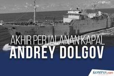 INFOGRAFIK: Akhir Perjalanan Kapal Andrey Dolgov...