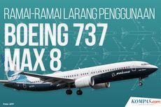 INFOGRAFIK: Ramai-ramai Larang Penggunaan Boeing 737 Max 8