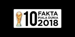 INFOGRAFIK: 10 Fakta Piala Dunia 2018