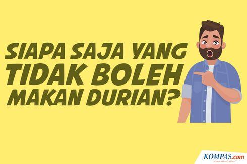 INFOGRAFIK: Siapa Saja yang Tak Boleh Makan Durian?