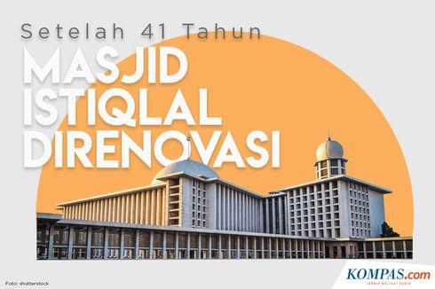 INFOGRAFIK: Renovasi Masjid Istiqlal Setelah 41 Tahun Berdiri