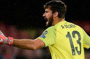 Barcelona Vs Liverpool, Alisson Bisa Jadi Pemain Kunci