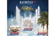 KompasTV Hadirkan Program-program Unggulan di Bulan Ramadhan