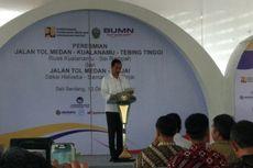 Resmikan Tol Medan-Tebing Tinggi, Jokowi Sebut Harga Barang akan Turun