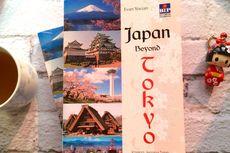 Cek Lagi, karena Jepang Tak Cuma Tokyo...