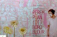 Pameran Seni Rupa: Perempuan di Borobudur