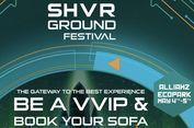 Catat 5 Hal Penting Ini Sebelum Datang ke SHVR Ground Festival 2018