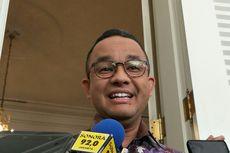 Anies: Kami Beruntung, Anggaran Tahun Ini Banyak yang Melihat...