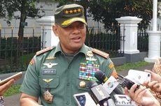 Jenderal Gatot Nurmantyo: Saya Bangga Memimpin Seluruh Prajurit TNI...