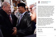 Cerita Anies Bertemu Presiden Erdogan dengan Khusyuk, Sakral, dan Privat