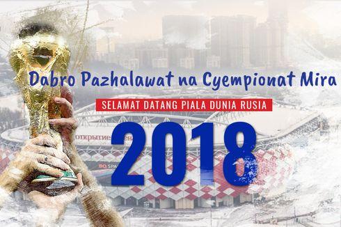 VIK Selamat Datang Piala Dunia 2018, dari Fakta, Rekor, hingga Jadwal