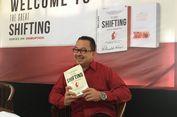 Rhenald Kasali: 'Shifting' Buka Cuma dari 'Offline' ke 'Online'