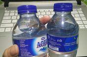 Danone Menampik Isu Adanya Kandungan Plastik di Air Kemasan Aqua