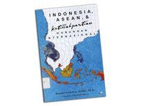 Indonesia dan ASEAN, Melihat Ketidakpastian Hubungan Internasional