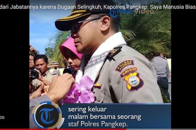 Kapolres Pangkep dicopot dari jabatannya karena diduga berselingkuh.(screenshot video Tribun Timur)