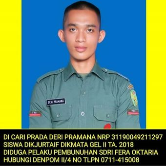 Prada DP yang masuk dalam Daftar Pencarian Orang (DPO) lantaran diduga telah melakukan pembunuhan serta mutilasi terhadap Fera Oktaria (21).