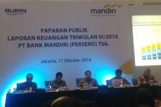 Kuartal III 2018, Bank Mandiri Raup Laba Bersih Rp 18,1 Triliun