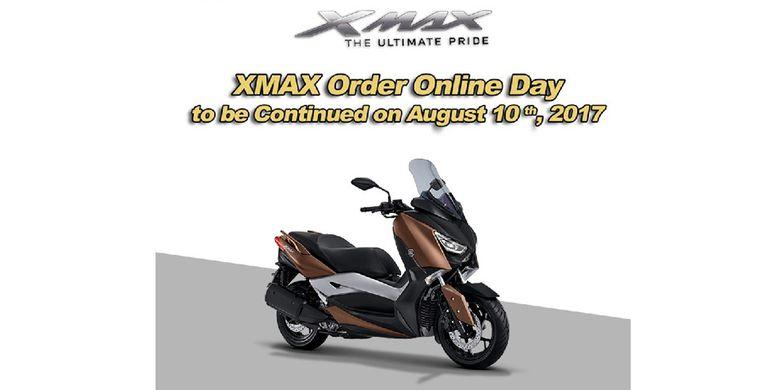 Pesanan online XMAX akan dibuka tiap tanggal 10 setiap bulan.
