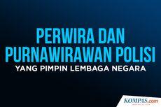 INFOGRAFIK: Mengenal Petinggi dan Purnawirawan Polri yang Pimpin Lembaga Negara