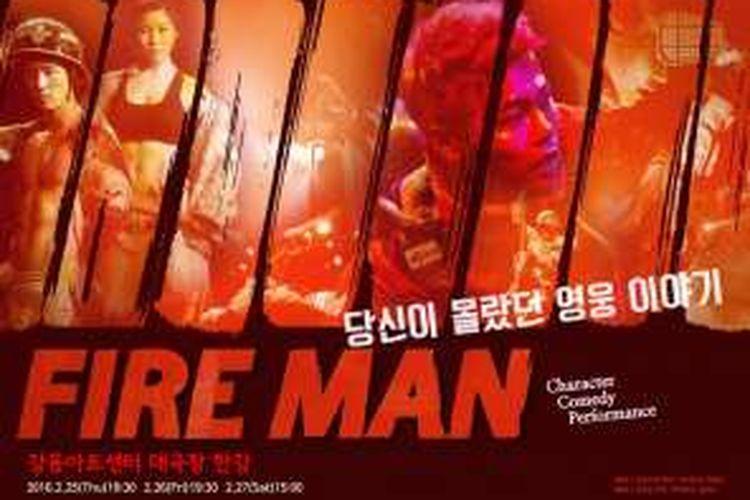 Fire Man merupakan pertunjukan dramatisasi yang menceritakan kinerja petugas pemadam kebakaran. Menggambarkan orang-orang dari berbagai macam kepribadian yang menjadi satu dalam pelatihan pemadam kebakaran. Bagaimana perjuangan mereka dalam menjinakan si jago merah dan berhadapan dengan bahaya.