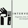 Intervensi: Pengertian, Jenis, Tujuan, dan Dampak