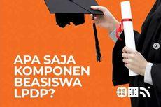 LPDP Tawarkan Beasiswa Penuh, Ini Ragam Pembiayaan yang Diberikan
