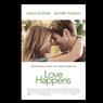 Sinopsis Film Love Happens, Ketika Cinta Datang Tiba-Tiba