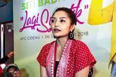 Kata Siti Badriah soal Aransemen