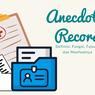 Anecdotal Record: Definisi, Fungsi, Tujuan, dan Manfaatnya