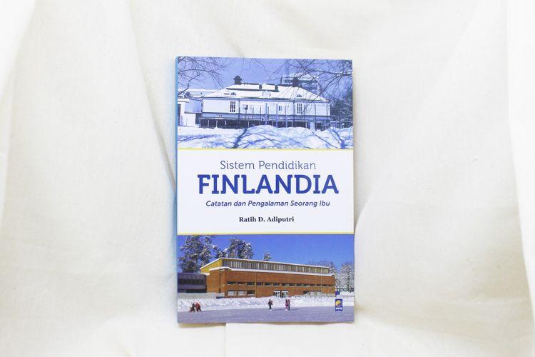Sistem Pendidikan Finlandia (KPG, 2019) ditulis oleh Ratih D. Adiputri, akademisi Indonesia yang kini peneliti post-doc bidang ilmu politik di Universitas Jyväskylä, Finlandia Tengah.