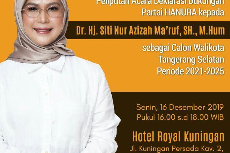 Poster undangan deklarasi dukungan Partai Hanura kepada putri Wakil Presiden RI Maruf Amin,  Siti Nur Aziah untuk menjadi calon wali kota Tangerang Selatan di Pilkada 2020 mendatang, beredar luas.