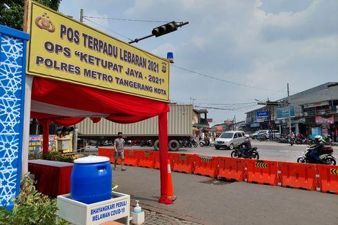 Polisi Bangun Check Point dan Posko Penyekatan Mudik di Kota Tangerang
