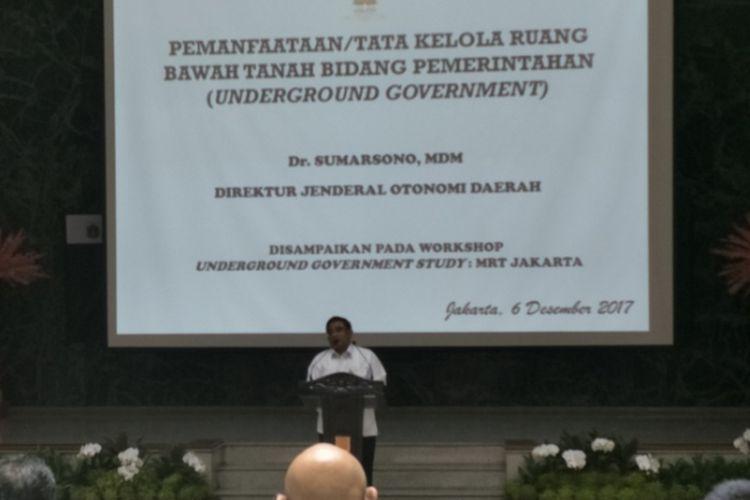 Direktur Jenderal Otonomi Daerah Kementerian Dalam Negeri Republik Indonesia (Kemendagri RI), Sumarsono hadir di Balai Kota DKI Jakarta dalam acara workshop underground goverment yang diselenggarakan PT Mass Rapid Transit (MRT), Rabu (6/12/2017).