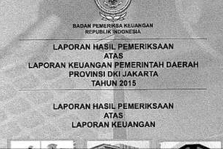 Laporan hasil pemeriksaan (LHP) Badan Pemeriksa Keuangan terhadap laporan keuangan Pemprov DKI Jakarta 2015