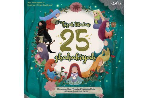 Kisah Teladan 25 Wanita Mulia di Zaman Nabi Muhammad