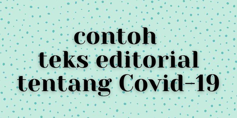 Contoh Teks Editorial Tentang Covid 19 Beserta Fakta Dan Opininya Halaman All Kompas Com