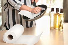 7 Manfaat Tisu Dapur Selain untuk Menyerap Minyak Gorengan